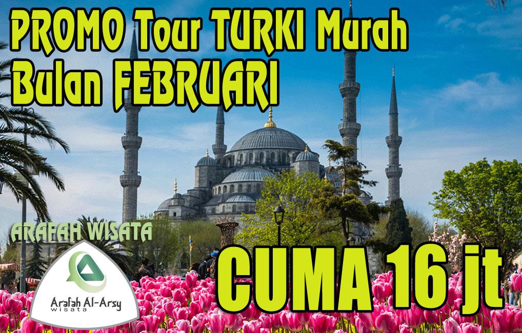 Paket Tour Turki Februari 2019 Harga Cuma Rp. 16 Jutaan Murah