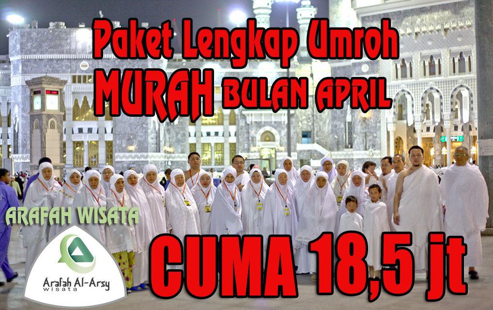 Promo Paket Umroh April 2019 Harga Cuma 18 Jt Murah