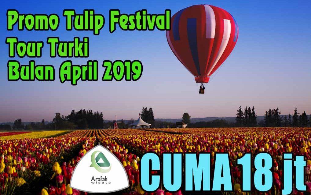 Paket Turki Tulip April 2021 Harga Cuma 18 Jt Murah