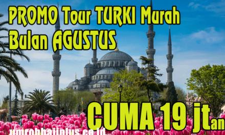 Promo Tour Turki September 2019 Harga Murah Rp 17 Jutaan